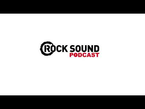 Rock Sound Podcast #004 - You Me At Six, SAINTE + I Don't Know How But They Found Me