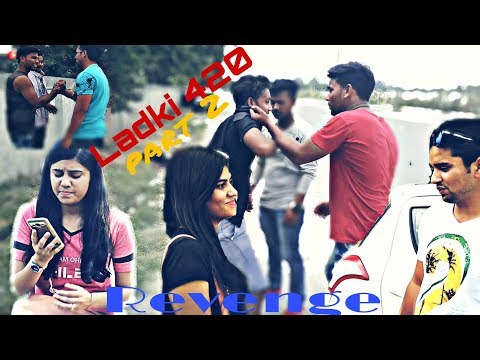 Ladki 420 part 2 revenge | Sumit Gola | Prashant Lohia | Rohan Nagaar | Nitin