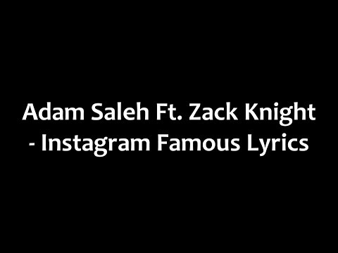Adam Saleh Ft Zack Knight - Instagram Famous Lyrics