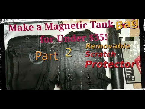 How To Make A Magnetic Tank Bag for Under $35 (Part 2)