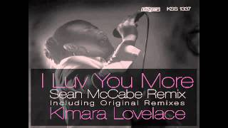 Kimara Lovelace - I Luv You More (Sean Mccabe Main Vocal Remix)