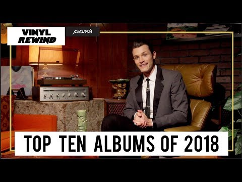 Top 10 Albums of 2018 | Vinyl Rewind
