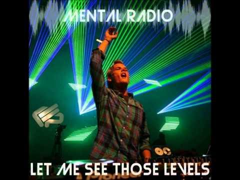 Let Me See Those Levels (Avicii vs Sisqo) - Mental Radio