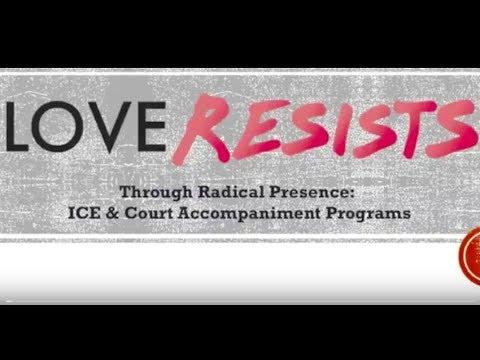 Love Resists Through Radical Presence: ICE & Court Accompaniment Programs