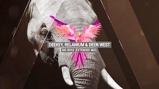 DEEKEY RELANIUM DEEN WEST Big Boss Extended Mix