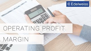 What is Operating Profit Margin & How to Calculate it | Investing 101 | Edelweiss Wealth Management