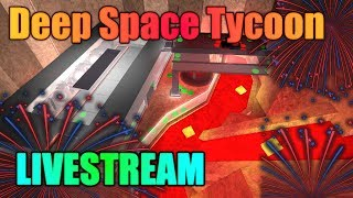 ROBLOX Livestream - Deep Space Tycoon - HAPPY 4TH OF JULY! / WALKTHROUGH