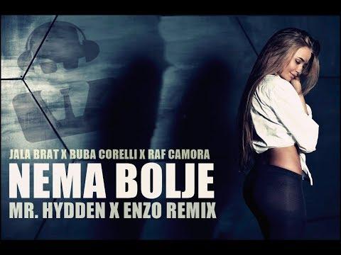 Jala Brat X Buba Corelli Feat. RAF Camora - Nema Bolje (Mr. Hydden & Enzo Remix)