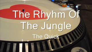 The Rhythm Of The Jungle The Quick
