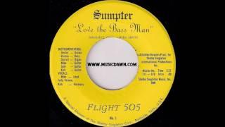 Flight 505 - Love The Bass Man [Sumpter] Garage Funk Rock 45