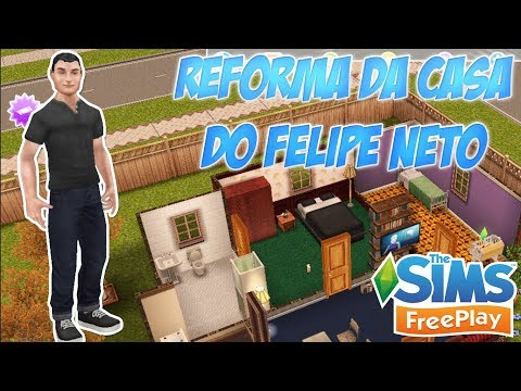 A REFORMA DA CASA DO FELIPE NETO - THE SIMS FREEPLAY #3