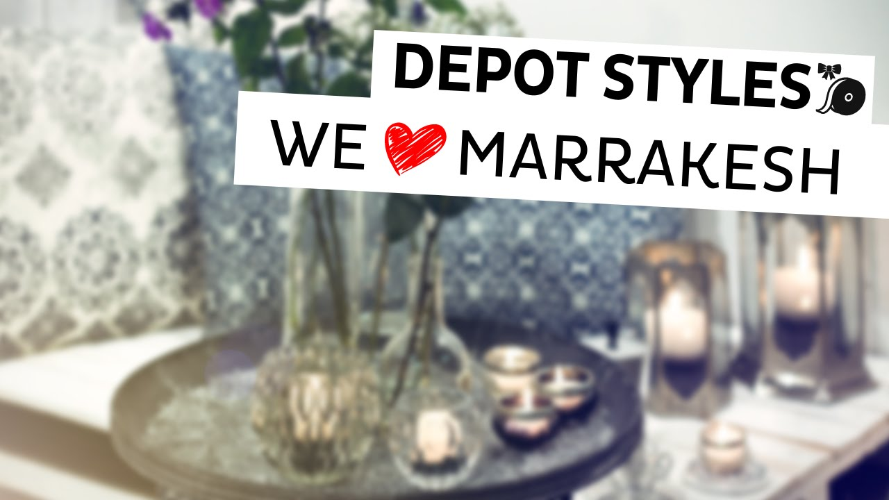 Depot Styles We Love Marrakesh Orientalische Diy Deko Youtube