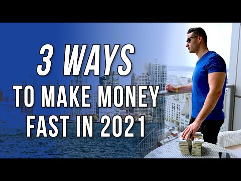 3 Ways to Make Money Fast In 2021