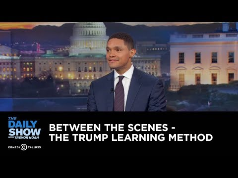Between the Scenes - The Trump Learning Method: The Daily Show