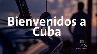 Bienvenidos a Cuba | Alan por el mundo 4K