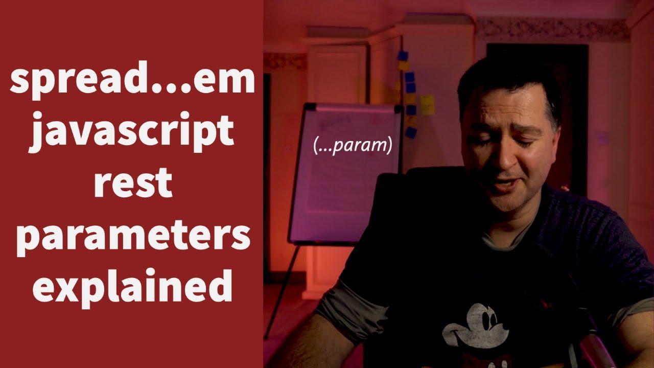 Javascript Rest Parameters: Why Do I Keep Seeing Triple Dots Everywhere in ES6/ES2015