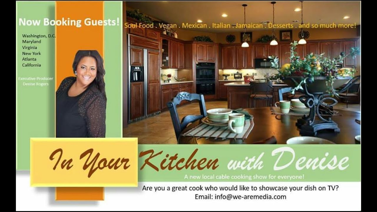 The Kitchen Tv Show In Your Kitchen With Denise Is Your Local Cable Food Tv Show