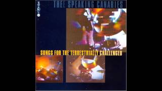the speaking canaries songs for the terrestrially challenged full lp