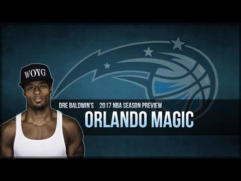 2017 NBA Season Preview #11: Orlando Magic | Dre Baldwin