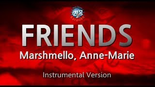 Marshmello, Anne-Marie-FRIENDS (MR) (Karaoke Version) [ZZang KARAOKE]