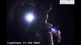 Lightness In The Dark-Music Video