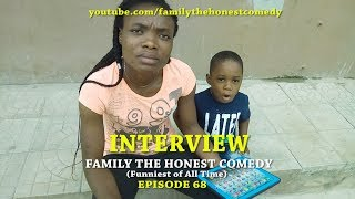 INTERVIEW (Family The Honest Comedy)(Episode 68)