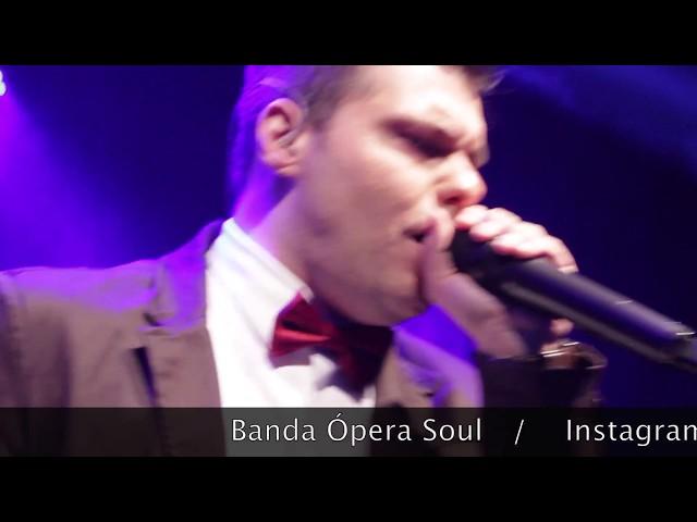 Banda Ópera Soul - Será