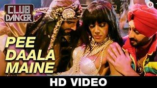 Repeat youtube video Pee Daala Maine - Club Dancer   Sunidhi Chauhan & Varinder Vizz   Judi Sekhoni, Rajbir Singh