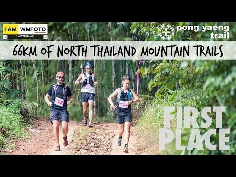 Ultra Trail Racing in Thailand   Pong Yaeng Trail (66km +3600m)