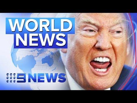 World Headlines: Trump's blow up, Hong Kong violence & Golden toilet stolen | Nine News Australia