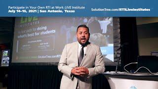 Luis F. Cruz Invites You to Participate in Your Own RTI at Work® LIVE Institute