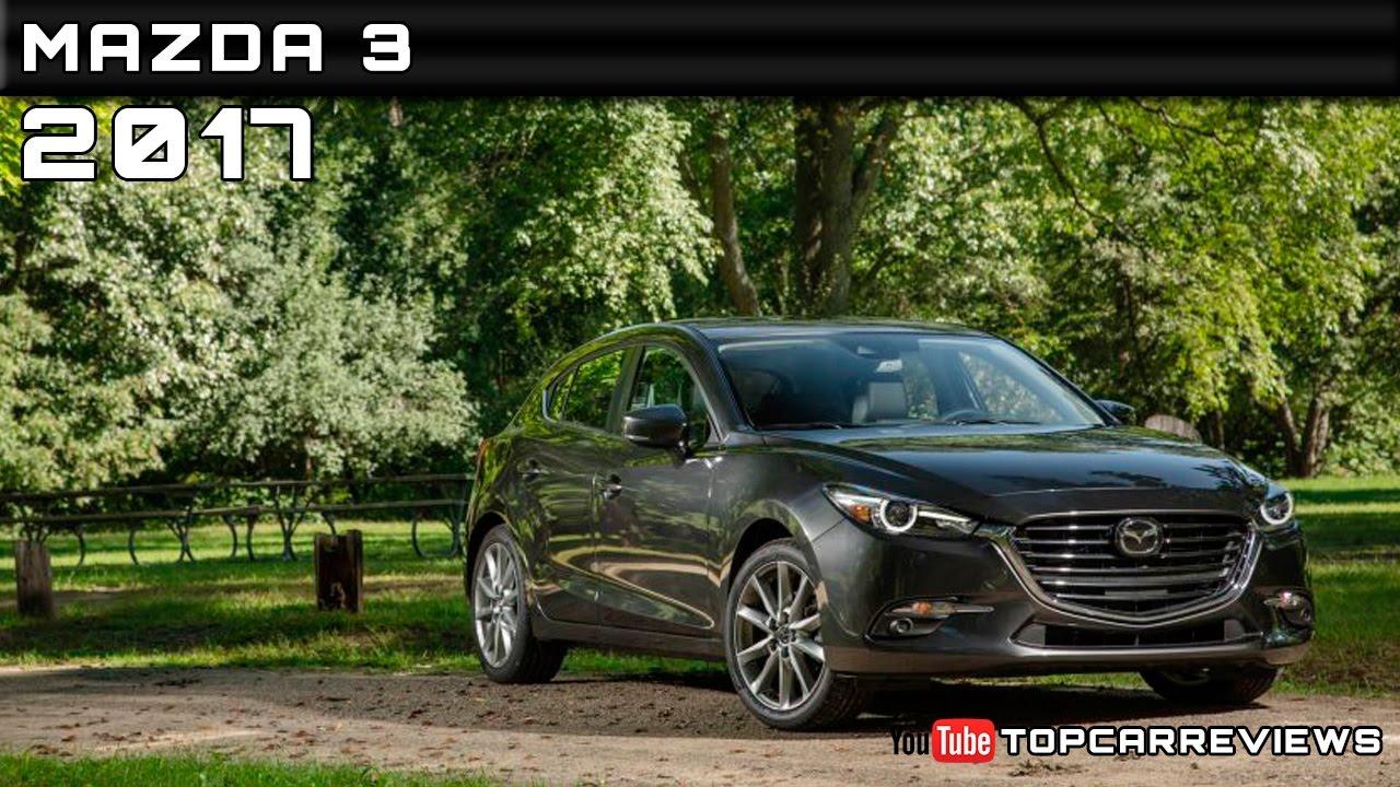 2017 Mazda 6 Review Specs And Release Date >> 2017 Mazda 3 Review Rendered Price Specs Release Date Youtube
