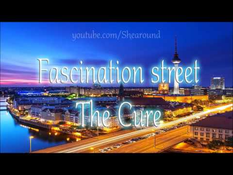 Fascination street  The cure *AUDIO HQ*