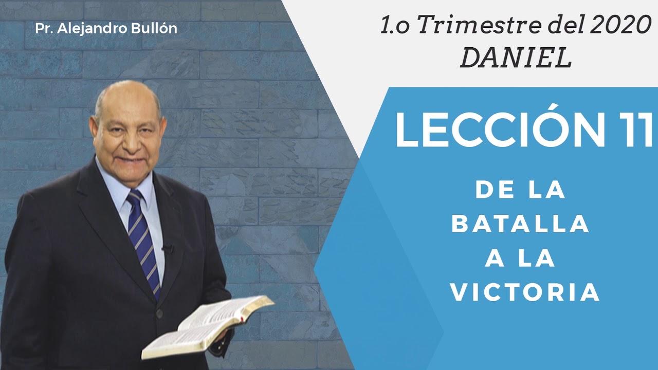 Repaso general leccion 11 - De la batalla a la victoria | Pr Alejandro Bullon