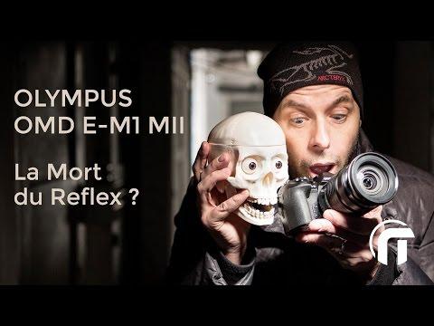 Olympus OMD EM1 Mark II  Test complet