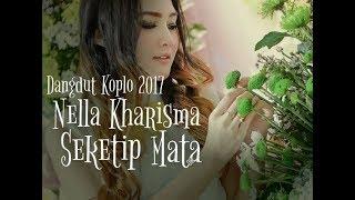 Nella Kharisma - Seketip Mata [Dangdut Koplo 2017] Mp3