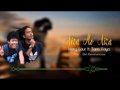 Hary Laut x Tann Faya - Aiza ho aiza (Audio Ofiiciel)