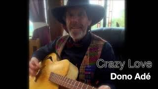 Dono Adé - Crazy Love