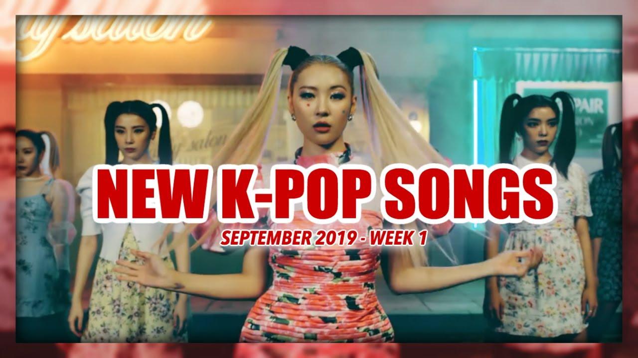 New K Pop Songs September 2019 Week 1 Youtube