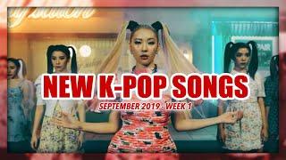 NEW K-POP SONGS   SEPTEMBER 2019 (WEEK 1)