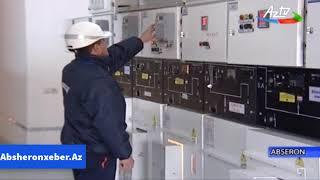 Abşeronun elektrik enerjisi təchizatı daha da yaxşılaşdırılır-AZTV