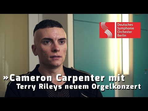 Cameron Carpenter mit Terry Rileys neuem Orgelkonzert