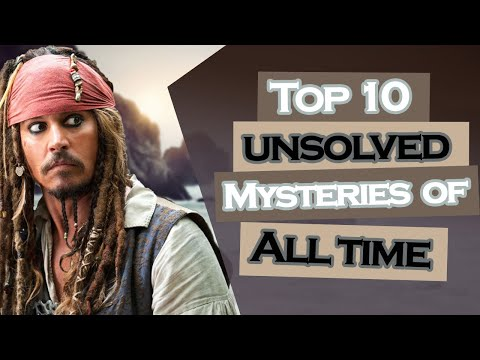 Top 10 Unsolved Mysteries of all time | Top Insights
