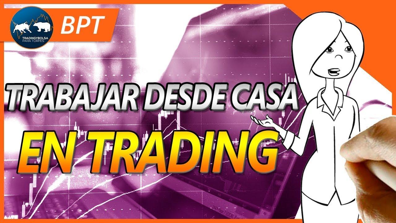 Trading: trabajar desde casa ¡es posible!