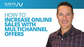 How to Increase Online Sales with Multichannel Offers
