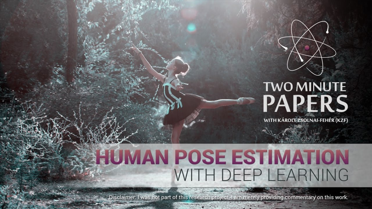 Human Pose Estimation With Deep Learning | Two Minute Papers #106