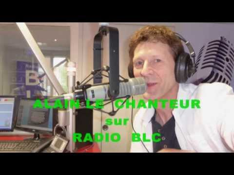 INTERVIEW ALAIN LE CHANTEUR sur LA RADIO BLC