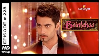 Beintehaa - बेइंतेहा - 10th November 2014 - Full Episode (HD)