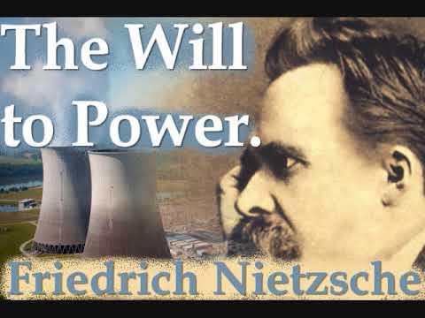 The Will to Power, by Friedrich Nietzsche.  Part 1/10.