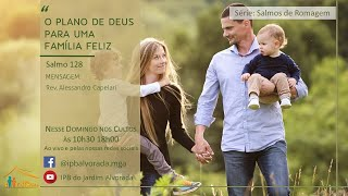 Culto Vespertino - 06/06/2021 - Rev. Alessandro Capelari - O plano de Deus para uma família feliz